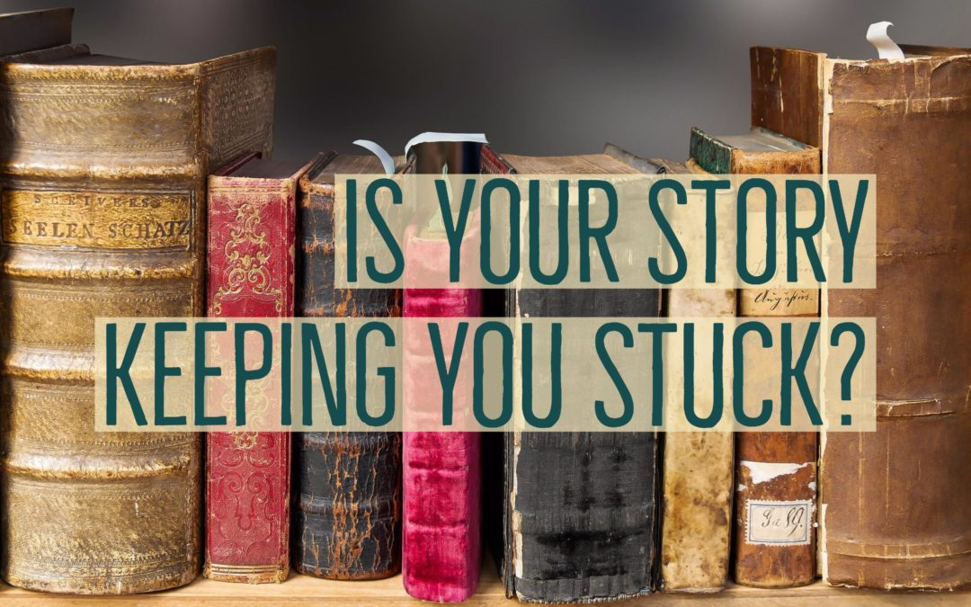 #15 Is Your Story Keeping You Stuck?