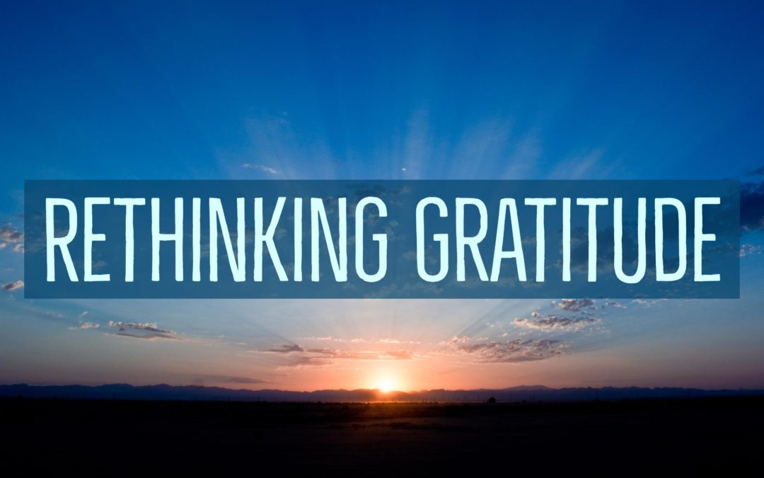 #16 Rethinking Gratitude
