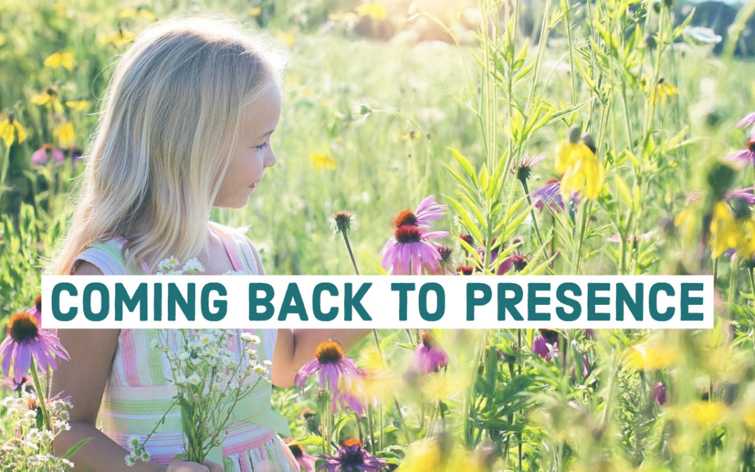 Coming Back To Presence